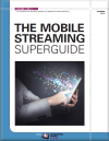 Mobile Streaming Superguide - Summer 2016