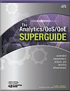 The Analytics/QoS/QoE SuperGuide