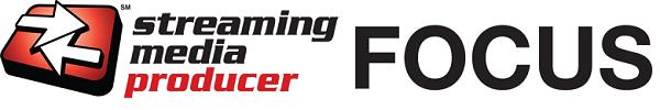 Streaming Media Producer Focus