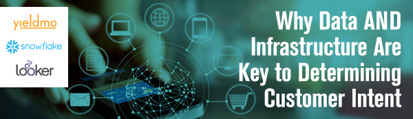 Why Data and Infrastructure are key to determining Customer Intent, May 31 Webinar