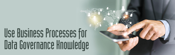 Webinar - Use Business Processes for Data Governance Knowledge