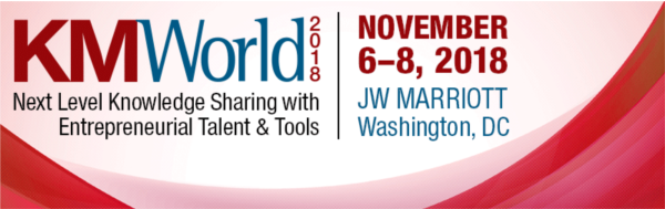 KMWorld 2018 Next Level Knowledge Sharing with Entrepreneurial Talent & Tools