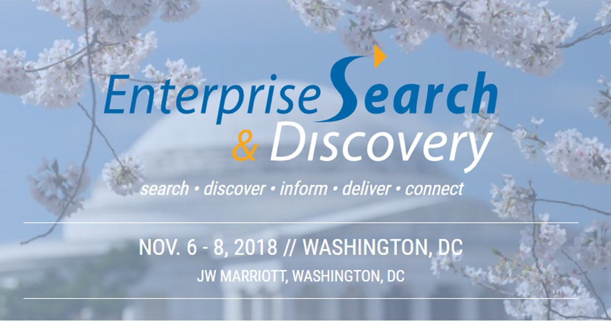 Enterprise Search and Discovery November 6-8, 2018