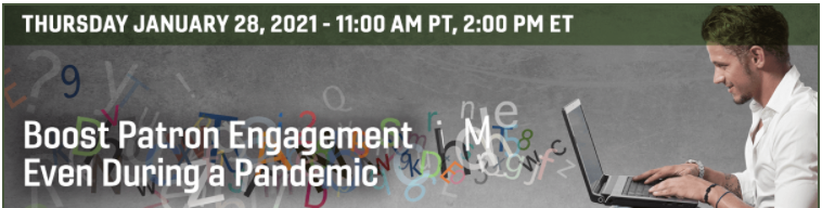 Boost Patron Engagement Webinar on Jan. 28