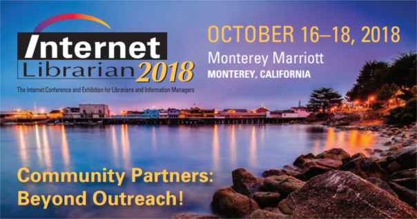 Internet Librarian 2018 October 16-18 Monterey, CA